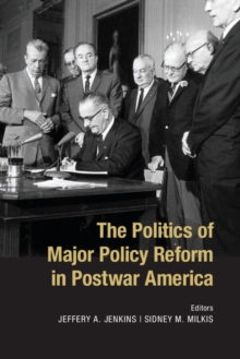 The Politics of Major Policy Reform in Postwar America, Paperback / softback Book