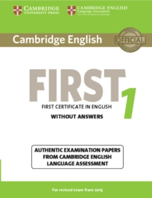 FCE Practice Tests : Cambridge English First 1 for Revised Exam from 2015 Student's Book without Answers: Authentic Examination Papers from Cambridge English Language Assessment, Paperback / softback Book