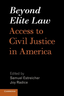 Beyond Elite Law : Access to Civil Justice in America, Paperback / softback Book