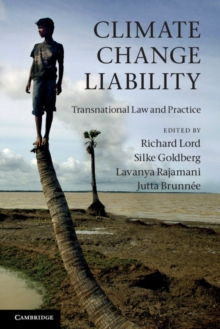Climate Change Liability : Transnational Law and Practice, Paperback / softback Book
