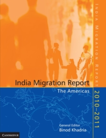 India Migration Report 2010 2011 : The Americas, Paperback / softback Book