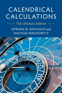 Calendrical Calculations : The Ultimate Edition, Paperback Book