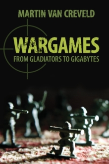 Wargames : From Gladiators to Gigabytes, Paperback Book