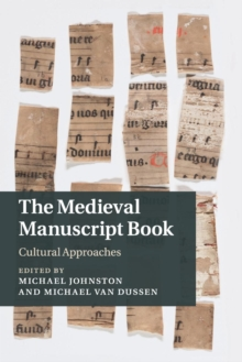 The Medieval Manuscript Book : Cultural Approaches, Paperback / softback Book