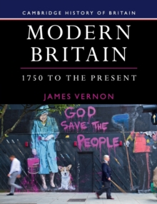 Cambridge History of Britain : Modern Britain, 1750 to the Present Series Number 4, Paperback / softback Book