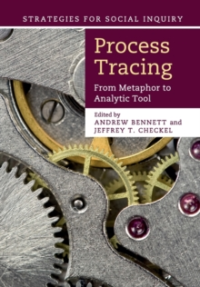 Process Tracing : From Metaphor to Analytic Tool, Paperback / softback Book