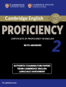 CPE Practice Tests : Cambridge English Proficiency 2 Student's Book with Answers: Authentic Examination Papers from Cambridge English Language Assessment, Paperback / softback Book