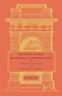 Architectural Building Construction: Volume 2 : A Text Book for the Architectural and Building Student, Paperback / softback Book