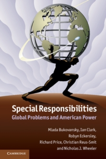 Special Responsibilities : Global Problems and American Power, Paperback Book