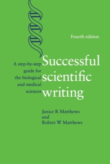 Successful Scientific Writing : A Step-by-Step Guide for the Biological and Medical Sciences, Paperback Book