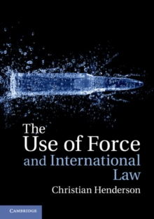 The Use of Force and International Law, Paperback / softback Book