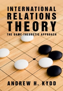 International Relations Theory : The Game-Theoretic Approach, Paperback / softback Book