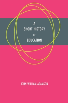 A Short History of Education, Paperback / softback Book