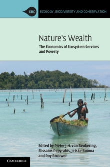 Nature's Wealth : The Economics of Ecosystem Services and Poverty, Paperback / softback Book