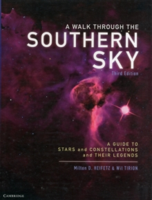 A Walk Through the Southern Sky : A Guide to Stars, Constellations and Their Legends, Paperback Book