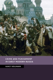 Crime and Punishment in Early Modern Russia, Paperback / softback Book