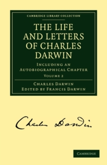 The Life and Letters of Charles Darwin : Including an Autobiographical Chapter, Paperback / softback Book