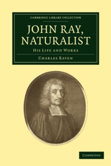 John Ray, Naturalist : His Life and Works, Paperback / softback Book