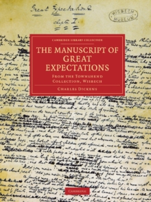 The Manuscript of Great Expectations : From the Townshend Collection, Wisbech, Paperback / softback Book