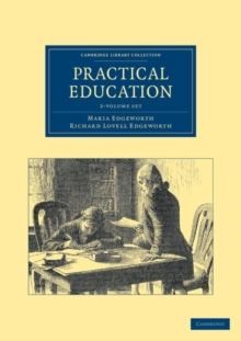 Cambridge Library Collection - Education : Practical Education 2 Volume Set, Mixed media product Book
