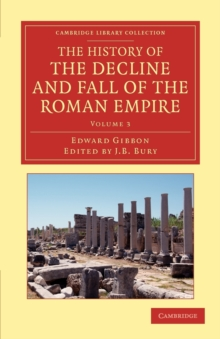 The History of the Decline and Fall of the Roman Empire : Edited in Seven Volumes with Introduction, Notes, Appendices, and Index, Paperback / softback Book