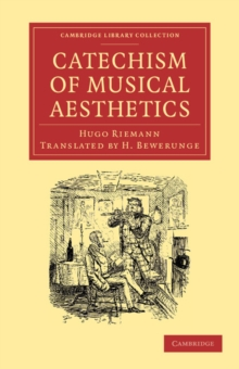Cambridge Library Collection - Music : Catechism of Musical Aesthetics, Paperback / softback Book
