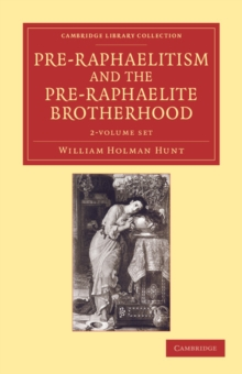 Pre-Raphaelitism and the Pre-Raphaelite Brotherhood 2 Volume Set, Mixed media product Book