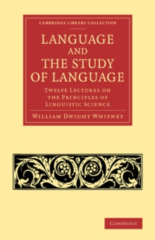 Language and the Study of Language : Twelve Lectures on the Principles of Linguistic Science, Paperback / softback Book