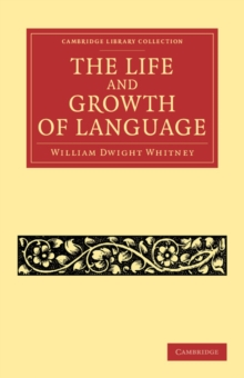The Life and Growth of Language, Paperback / softback Book