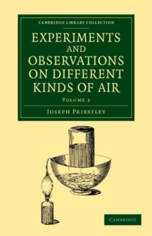 Experiments and Observations on Different Kinds of Air : The Second Edition, Paperback / softback Book