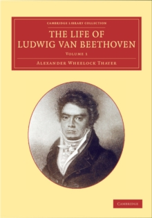 The Life of Ludwig van Beethoven: Volume 1, Paperback / softback Book