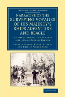 Narrative of the Surveying Voyages of His Majesty's Ships Adventure and Beagle : Between the Years 1826 and 1836, Paperback / softback Book