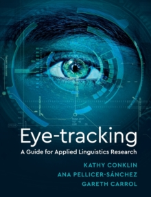 Eye-Tracking : A Guide for Applied Linguistics Research, Paperback Book