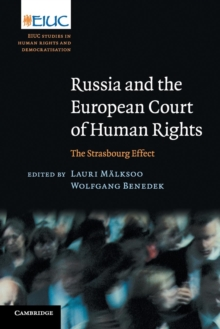 Russia and the European Court of Human Rights : The Strasbourg Effect, Paperback / softback Book