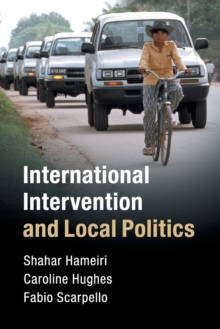 International Intervention and Local Politics, Paperback / softback Book