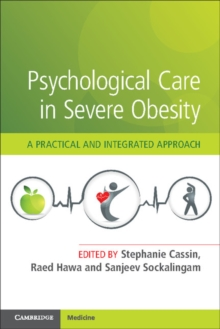 Psychological Care in Severe Obesity : A Practical and Integrated Approach, Paperback / softback Book