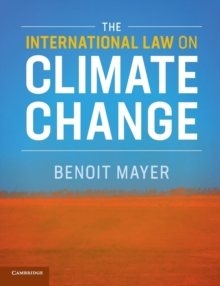The International Law on Climate Change, Paperback / softback Book
