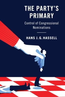 The Party's Primary : Control of Congressional Nominations, Paperback / softback Book