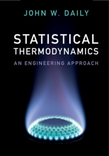 Statistical Thermodynamics : An Engineering Approach, Hardback Book