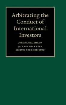 Arbitrating the Conduct of International Investors, Hardback Book