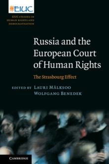 Russia and the European Court of Human Rights : The Strasbourg Effect, Hardback Book