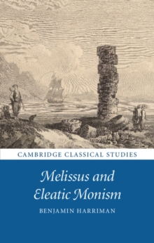 Melissus and Eleatic Monism, Hardback Book