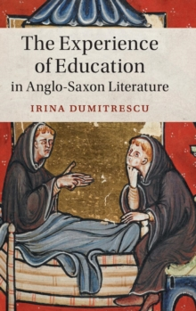 The Experience of Education in Anglo-Saxon Literature, Hardback Book