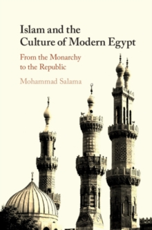 Islam and the Culture of Modern Egypt : From the Monarchy to the Republic, Hardback Book