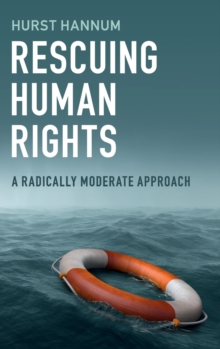 Rescuing Human Rights : A Radically Moderate Approach, Hardback Book