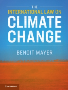The International Law on Climate Change, Hardback Book