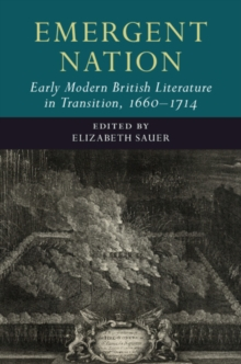 Emergent Nation: Early Modern British Literature in Transition, 1660-1714: Volume 3, Hardback Book