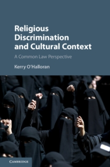 Religious Discrimination and Cultural Context : A Common Law Perspective, Hardback Book