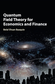 Quantum Field Theory for Economics and Finance, Hardback Book