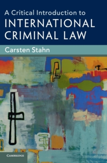 A Critical Introduction to International Criminal Law, Hardback Book